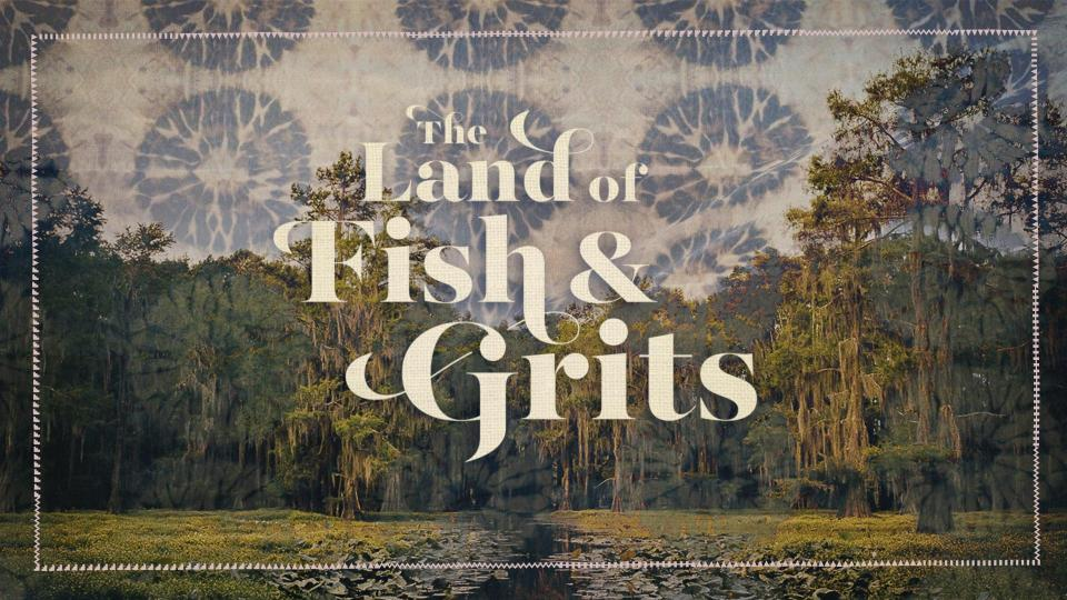 The Land of Fish and Grits